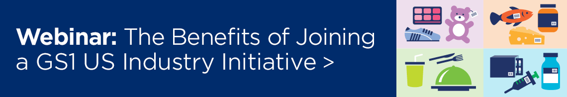 Webinar: The Benefits of Joining a GS1 US Industry Initiative