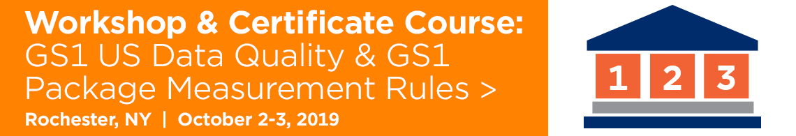 Workshop and Certificate Course GS1 US Data Quality & Package Measurement Rules