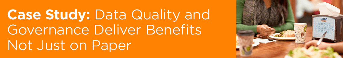 Case Study: Data Quality and Governance Deliver Benefits Not Just on Paper