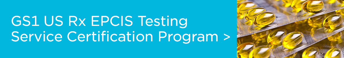 GS1 US Rx EPCIS Testing Service Certification Program