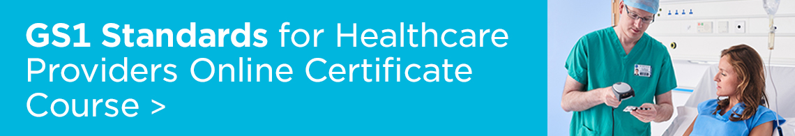 GS1 Standards for Healthcare Providers Online Certificate Course
